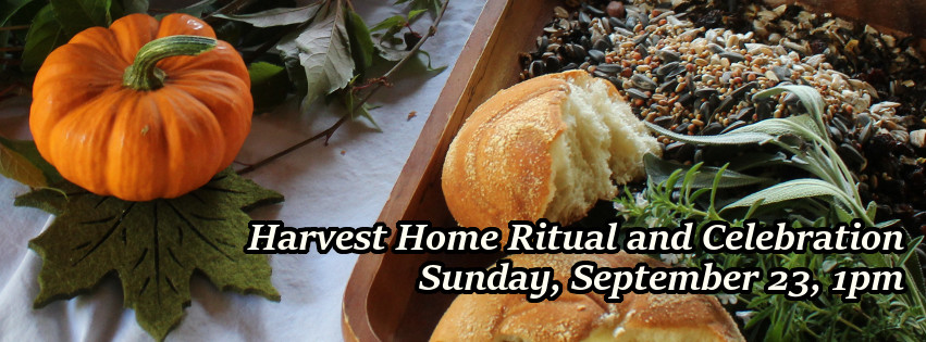 Harvest Home Ritual and Celebration, Sunday September 23, 1pm
